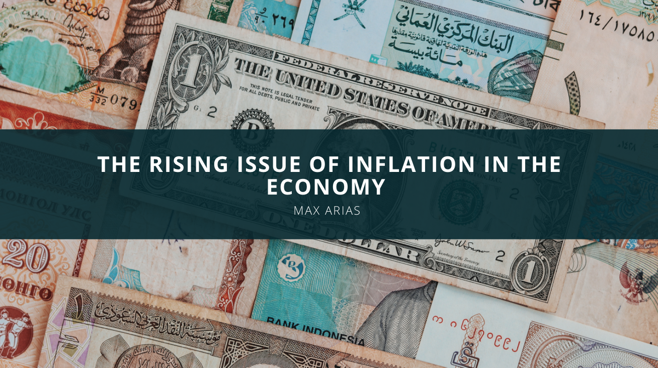 Max Arias Discusses the Rising Issue of Inflation in the Economy